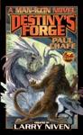 Destinys Forge A Man-Kzin Wars Novel
