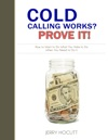Cold Calling Works Prove It
