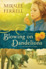 Miralee Ferrell - Blowing on Dandelions  artwork