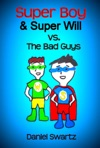 Super Boy  Super Will VS The Bad Guys
