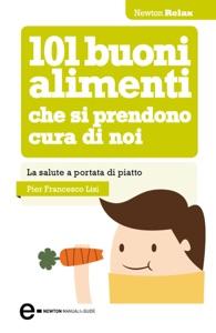 101 buoni alimenti che si prendono cura di noi da Pier Francesco Lisi