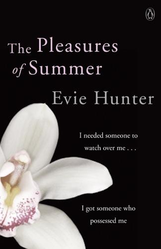 Evie Hunter - The Pleasures of Summer