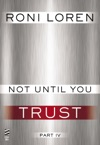 Not Until You Trust