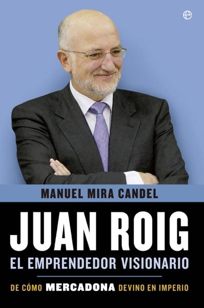 Juan Roig, el emprendedor visionario