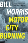 Motor City Burning A Novel