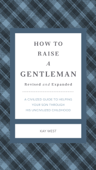 How to Raise a Gentleman Revised and Expanded