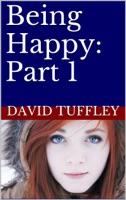 Being Happy: Part 1