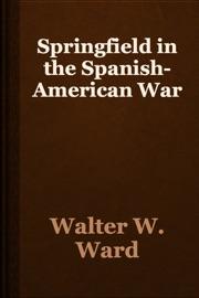 Springfield In The Spanish American War