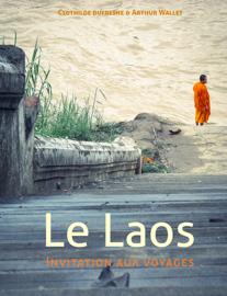 Le Laos, invitation aux voyages
