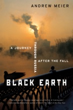 Black Earth: A Journey Through Russia After the Fall