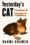 Yesterdays Cat Timeline B Episode 2 FUBARed