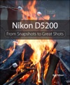 Nikon D5200 From Snapshots To Great Shots