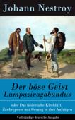 Der böse Geist Lumpazivagabundus - Vollständige Ausgabe