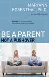 Be A Parent Not A Pushover