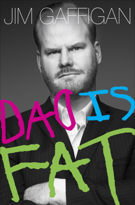 Dad Is Fat - Jim Gaffigan book