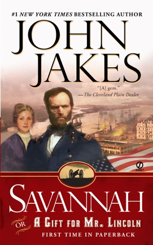 John Jakes - Savannah: Or a Gift for Mr. Lincoln