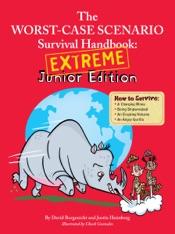 The Worst-Case Scenario Survival Handbook: Extreme Junior Edition
