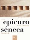 Leyendo Epicuro Carta A Meneceo Sneca La Vida Feliz