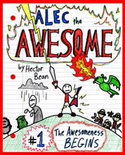 Alec The Awesome: The Awesomeness Begins