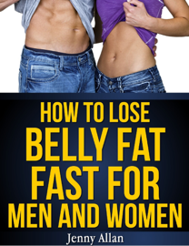 How To Lose Belly Fat Fast For Men and Women book
