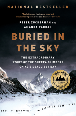 Buried in the Sky: The Extraordinary Story of the Sherpa Climbers on K2's Deadliest Day - Peter Zuckerman & Amanda Padoan book