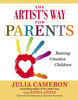 The Artist's Way for Parents - Julia Cameron & Emma Lively