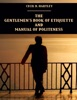 The Gentlemen's Book of Etiquette and Manual of Politeness (Illustrated)