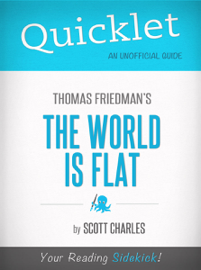 Quicklet on Thomas Friedman's The World Is Flat (CliffNotes-like Book Summary) book