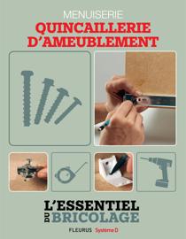 Techniques de base - Menuiserie : quincaillerie d'ameublement (L'essentiel du bricolage)