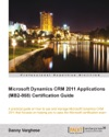 Microsoft Dynamics CRM 2011 Applications MB2-868 Certification Guide
