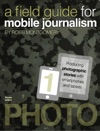 A Field Guide For Mobile Journalism