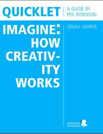 Quicklet on Jonah Lehrer's Imagine: How Creativity Works book