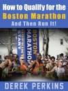 How To Qualify For The Boston Marathon