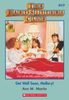 The Baby-Sitters Club 69 Get Well Soon Mallory
