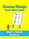 Curious George Curious About Letters Multi-Touch Edition