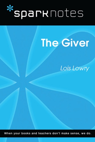 Read The Giver Sparknotes Literature Guide Online Free By