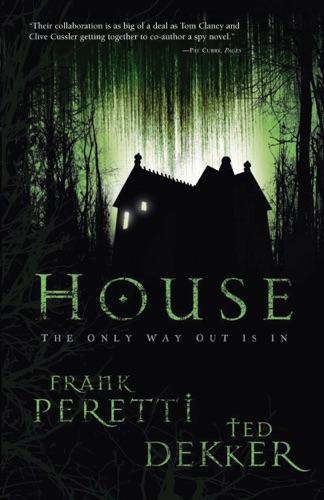 Ted Dekker & Frank E. Peretti - House (Movie Edition)