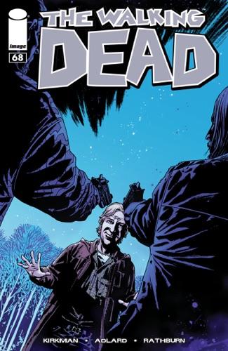 Robert Kirkman, Rus Wooton, Cliff Rathburn & Charlie Adlard - The Walking Dead #68
