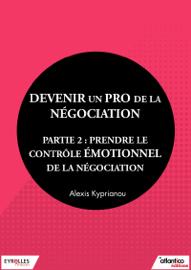 Devenir un pro de la négociation - Partie 2