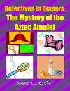 Detectives In Diapers The Mystery Of The Aztec Amulet