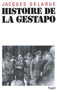 Histoire de la Gestapo Par Jacques Delarue
