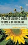 Peacebuilding With Women In Ukraine