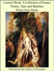 Caxton's Book: A Collection of Essays, Poems, Tales and Sketches