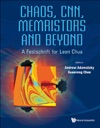 Chaos Cnn Memristors And Beyond A Festschrift For Leon Chua With Dvd-rom Composed By Eleonora Bilotta