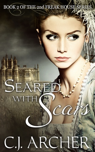 C.J. Archer - Seared With Scars