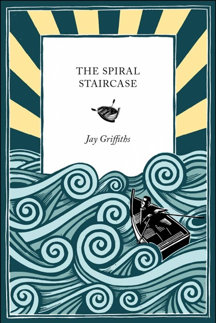 The Spiral Staircase By Jay Griffiths On Apple Books