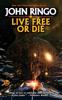Live Free or Die - John Ringo