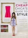 The Cheap Chicas Guide To Style