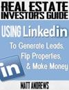 Real Estate Investors Guide Using LinkedIn To Generate Leads Flip Properties  Make Money