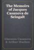 Giacomo Casanova & Arthur Machen - The Memoirs of Jacques Casanova de Seingalt artwork